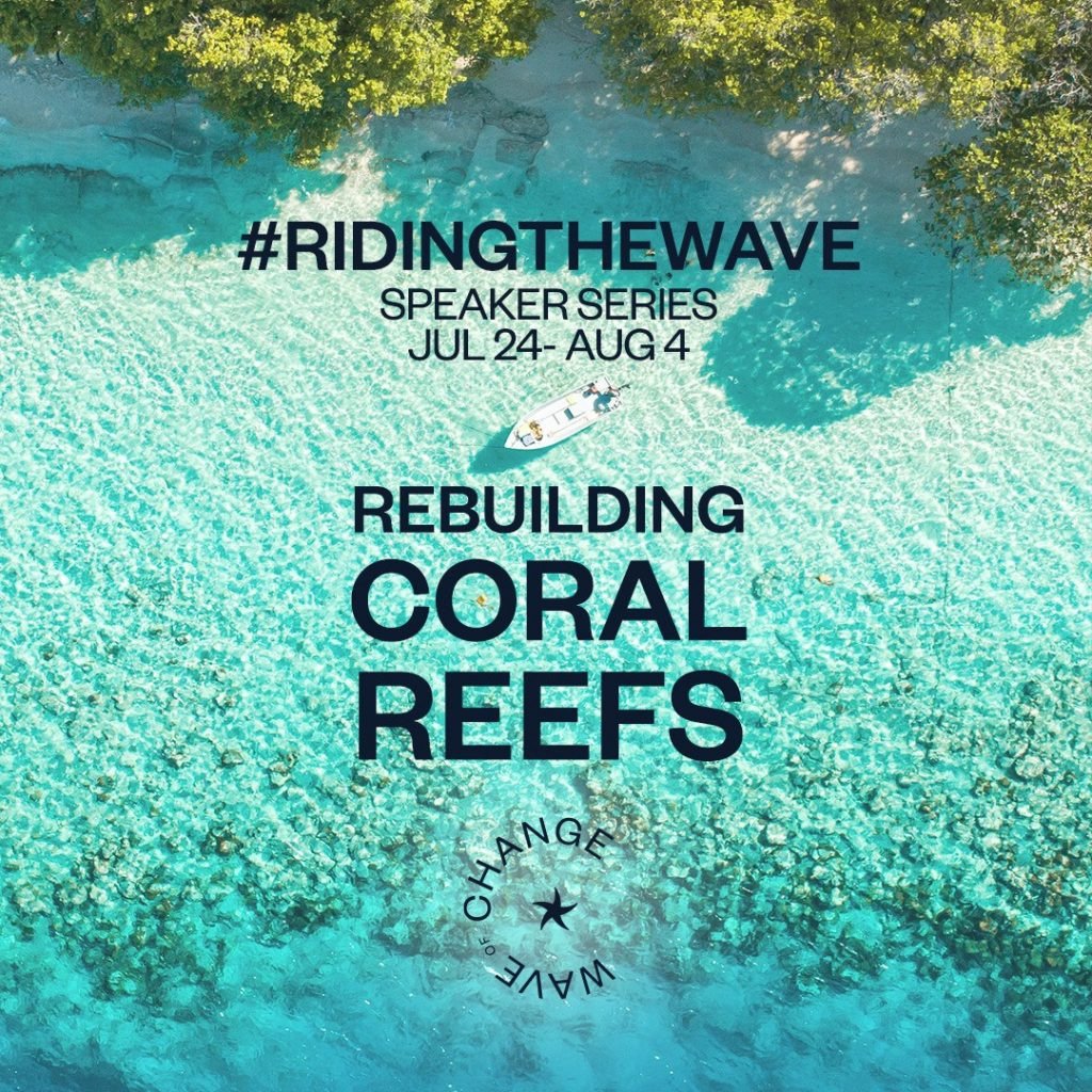 RIDING THE WAVE: REBUILDING CORAL REEFS