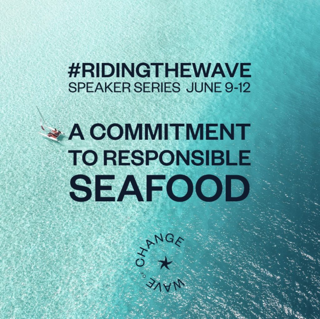 RIDING THE WAVE: A COMMITMENT TO RESPONSIBLE SEAFOOD